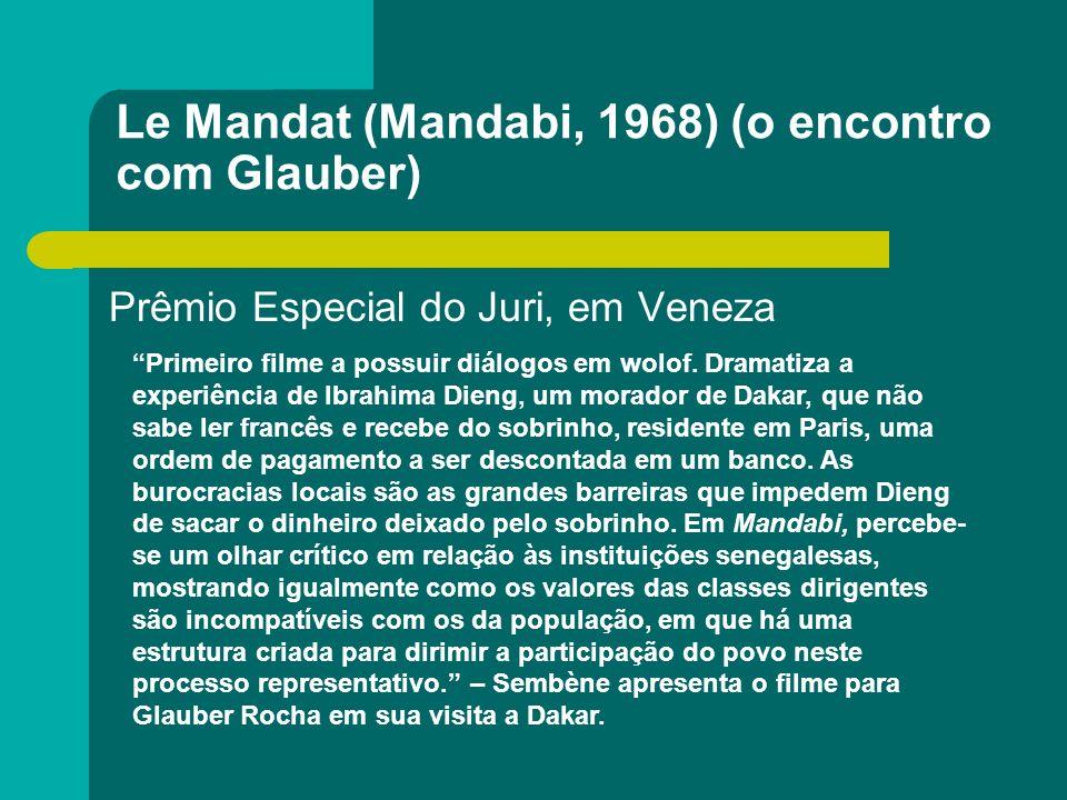Le Mandat (Mandabi, 1968) (o encontro com Glauber)