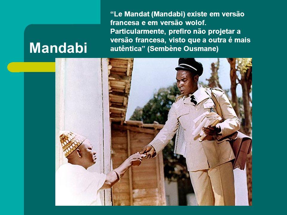 Le Mandat (Mandabi) existe em versão francesa e em versão wolof