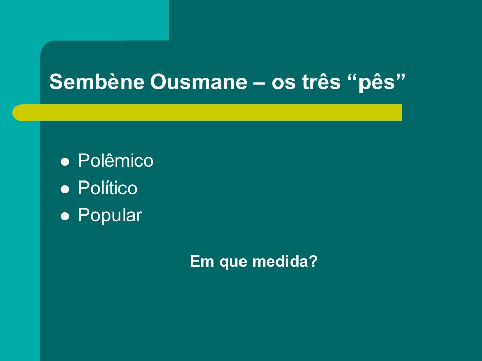Sembène Ousmane – os três pês