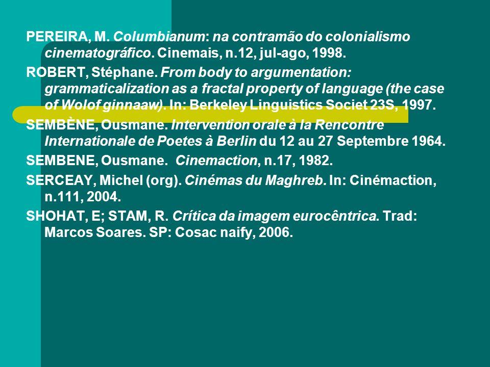PEREIRA, M. Columbianum: na contramão do colonialismo cinematográfico