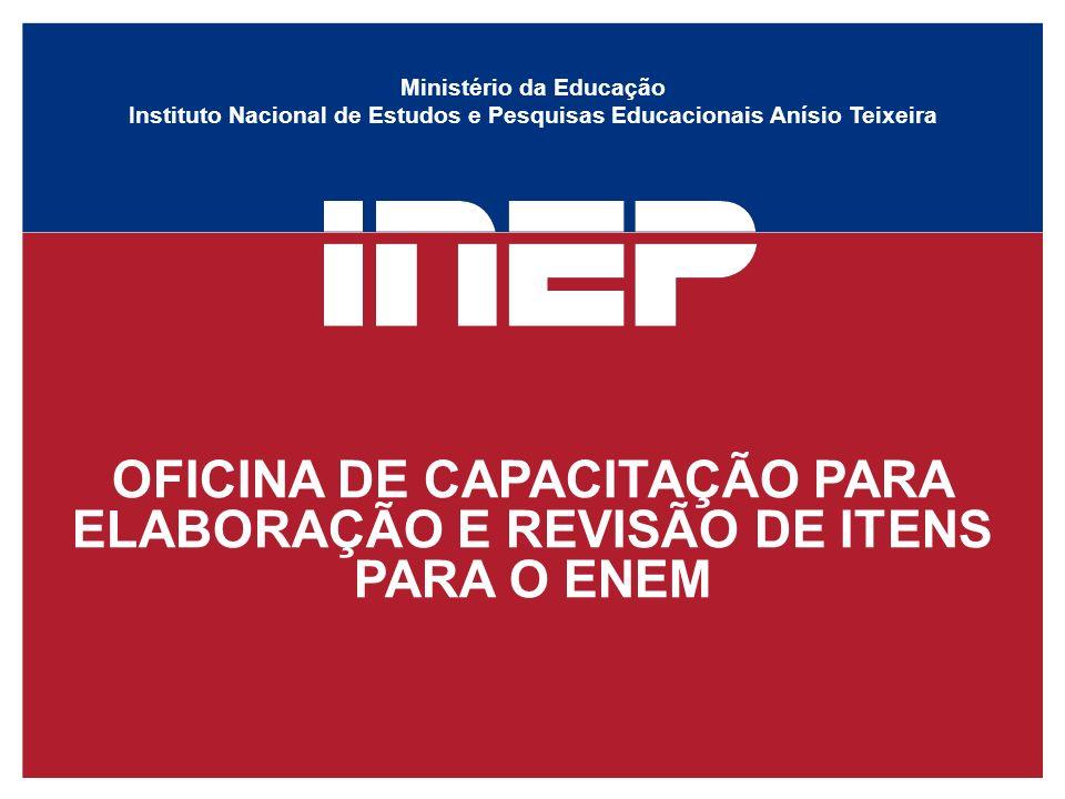 OFICINA DE CAPACITAÇÃO PARA ELABORAÇÃO E REVISÃO DE ITENS PARA O ENEM