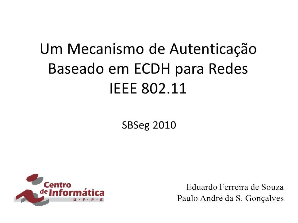 Um Mecanismo de Autenticação Baseado em ECDH para Redes IEEE 802.11