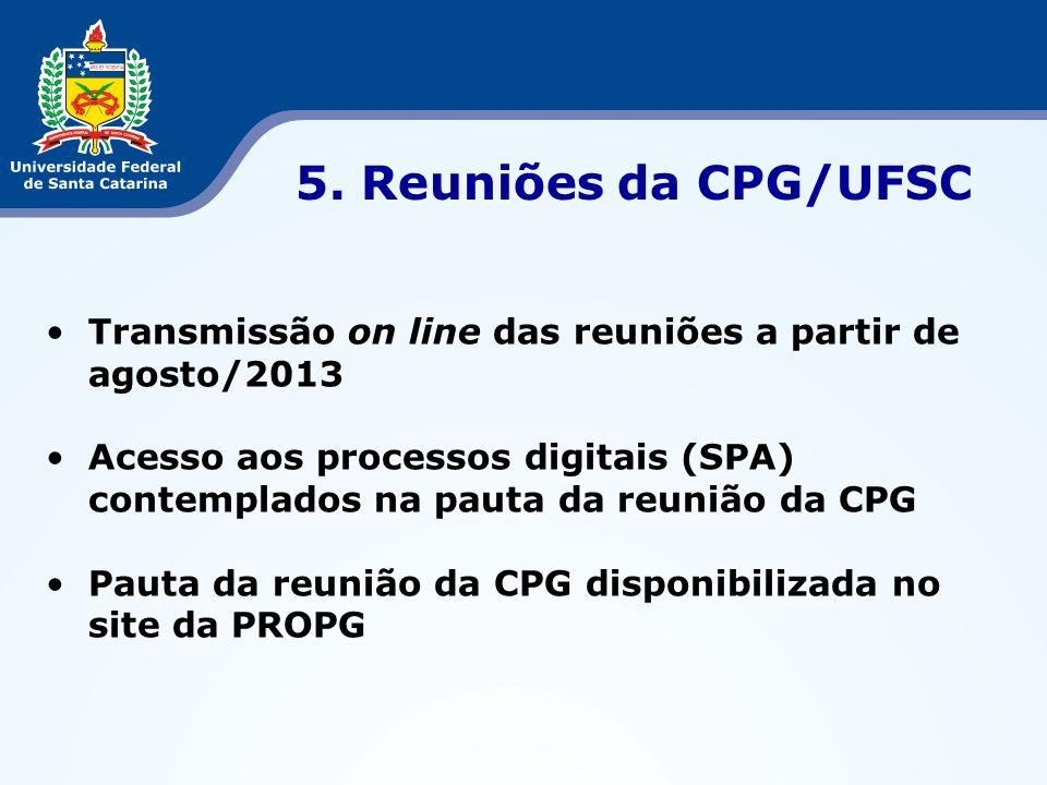 5. Reuniões da CPG/UFSC Transmissão on line das reuniões a partir de agosto/2013.
