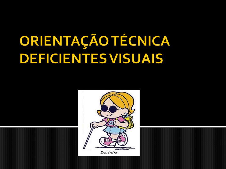 ORIENTAÇÃO TÉCNICA DEFICIENTES VISUAIS