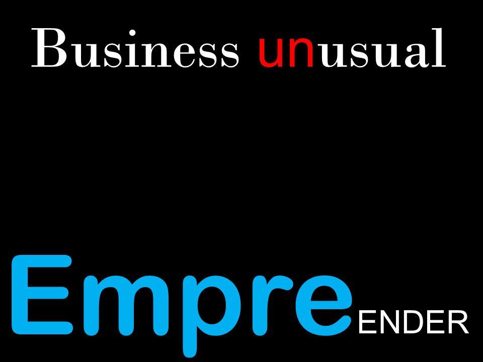 Business unusual Empre ENDER