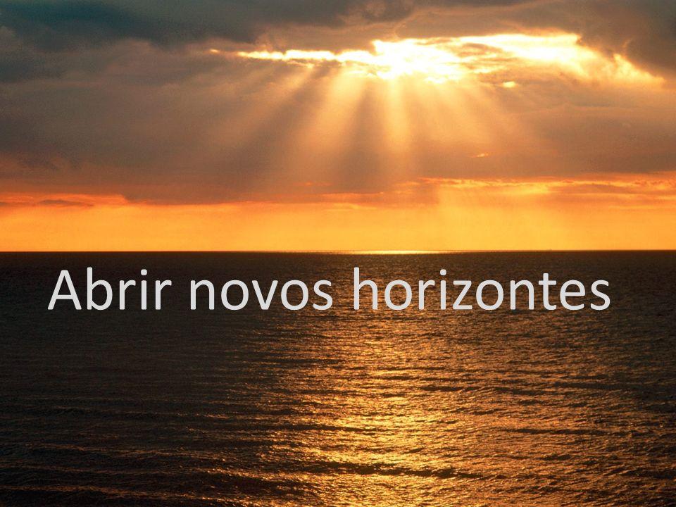 Abrir novos horizontes