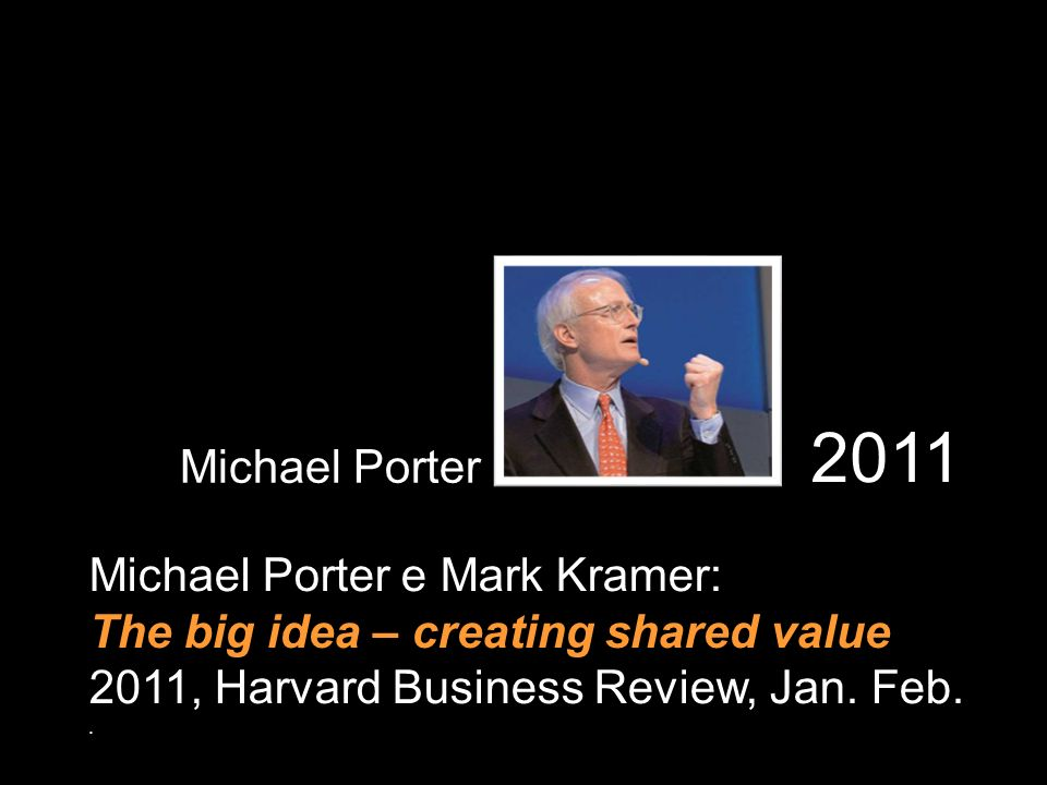 2011 Michael Porter Michael Porter e Mark Kramer: