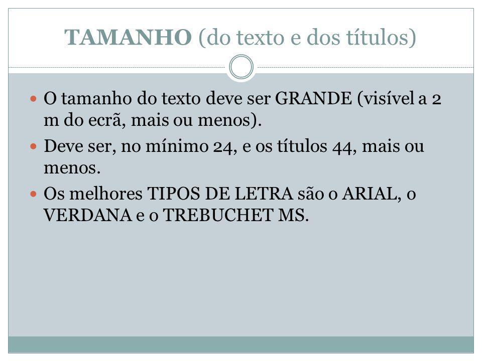 TAMANHO (do texto e dos títulos)