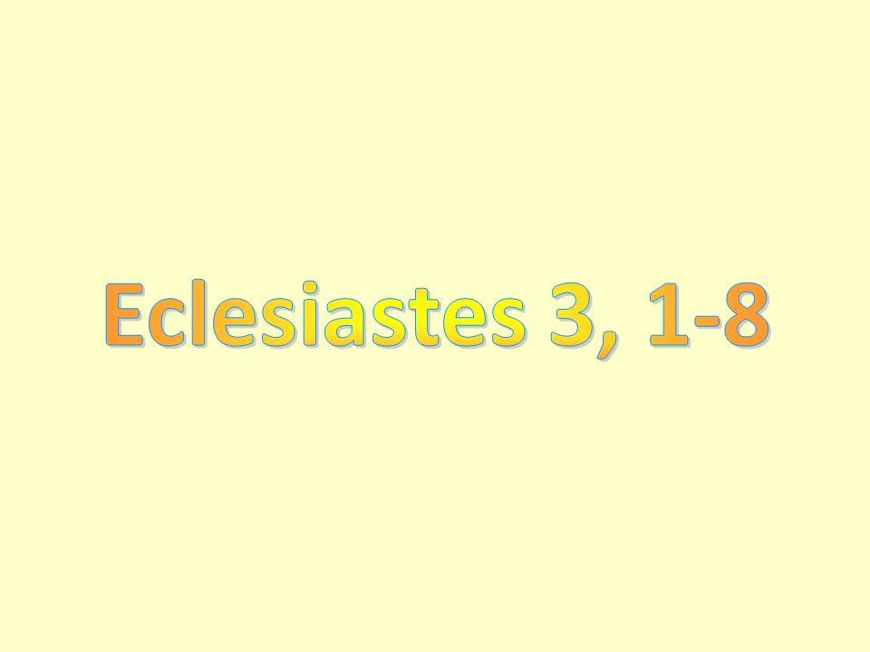 Eclesiastes 3, 1-8