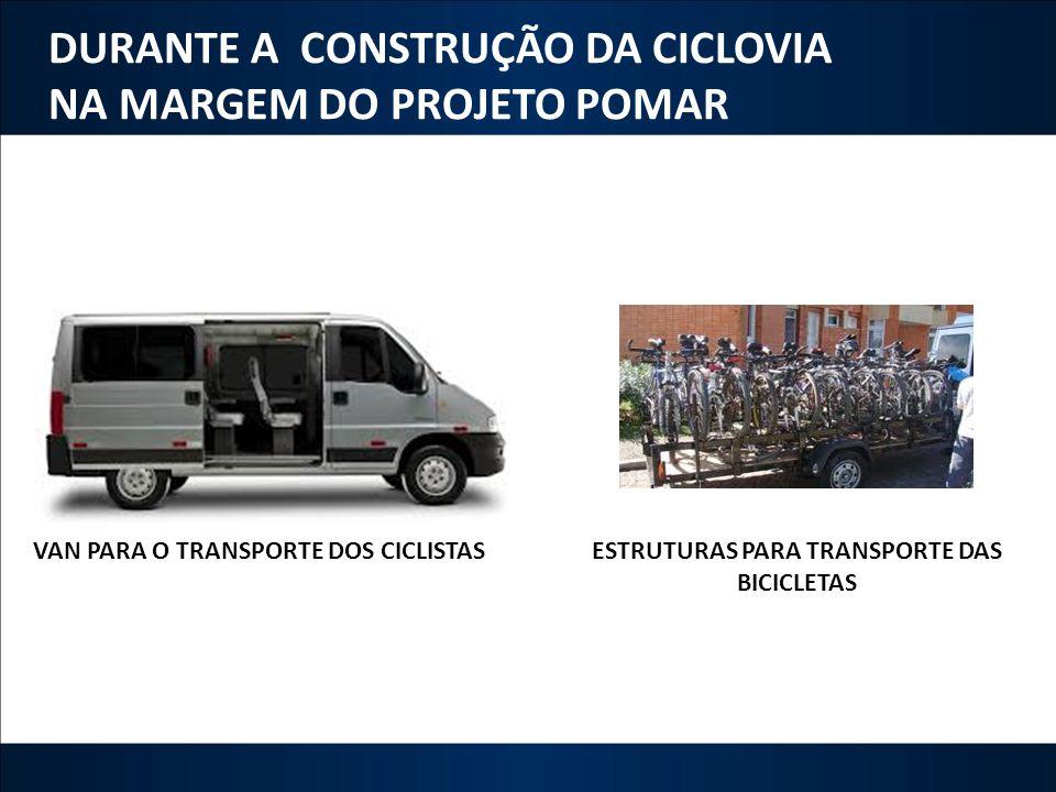 DURANTE A CONSTRUÇÃO DA CICLOVIA NA MARGEM DO PROJETO POMAR