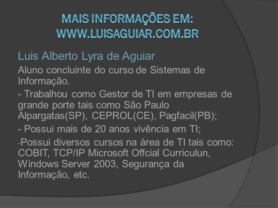 MAIS INFORMAÇÕES EM: Www.Luisaguiar.com.br