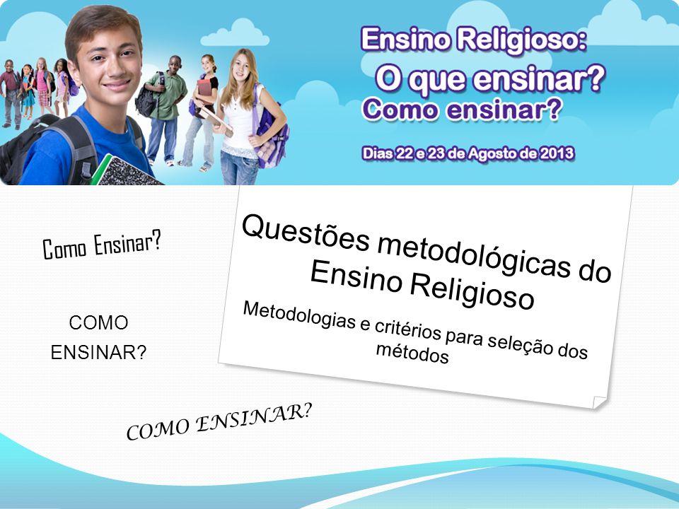 Questões metodológicas do Ensino Religioso