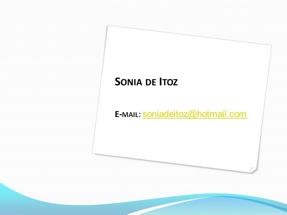 Sonia de Itoz E-mail: soniadeitoz@hotmail.com