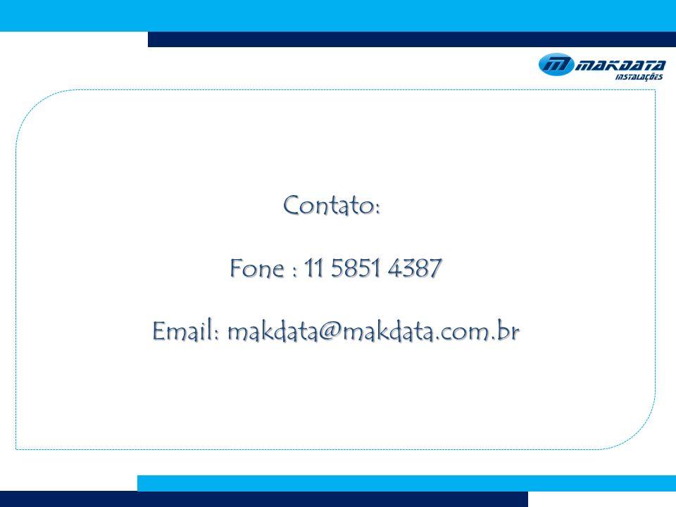 Contato: Fone : 11 5851 4387 Email: makdata@makdata.com.br