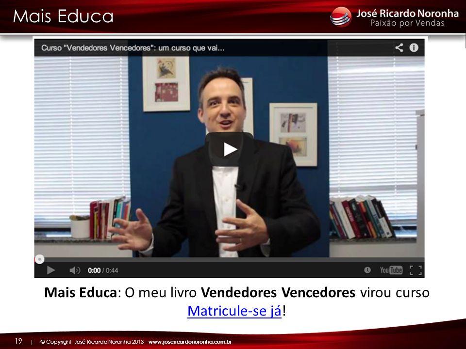 Mais Educa Mais Educa: O meu livro Vendedores Vencedores virou curso Matricule-se já!