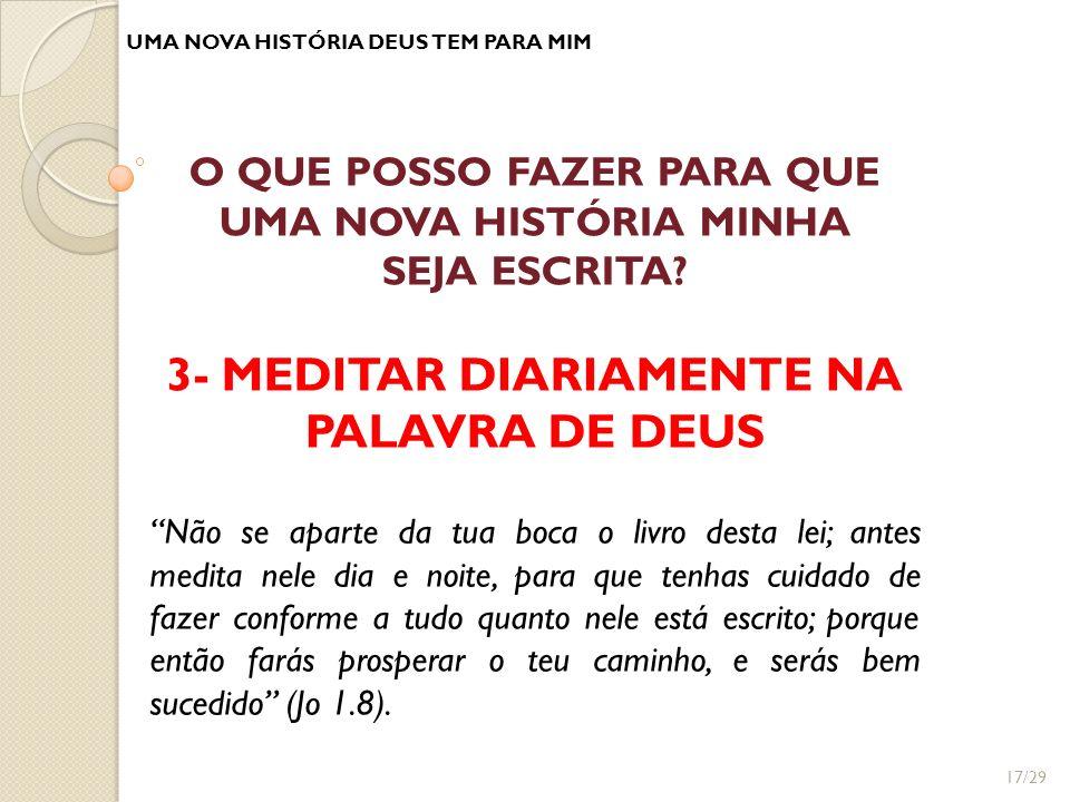 3- MEDITAR DIARIAMENTE NA PALAVRA DE DEUS