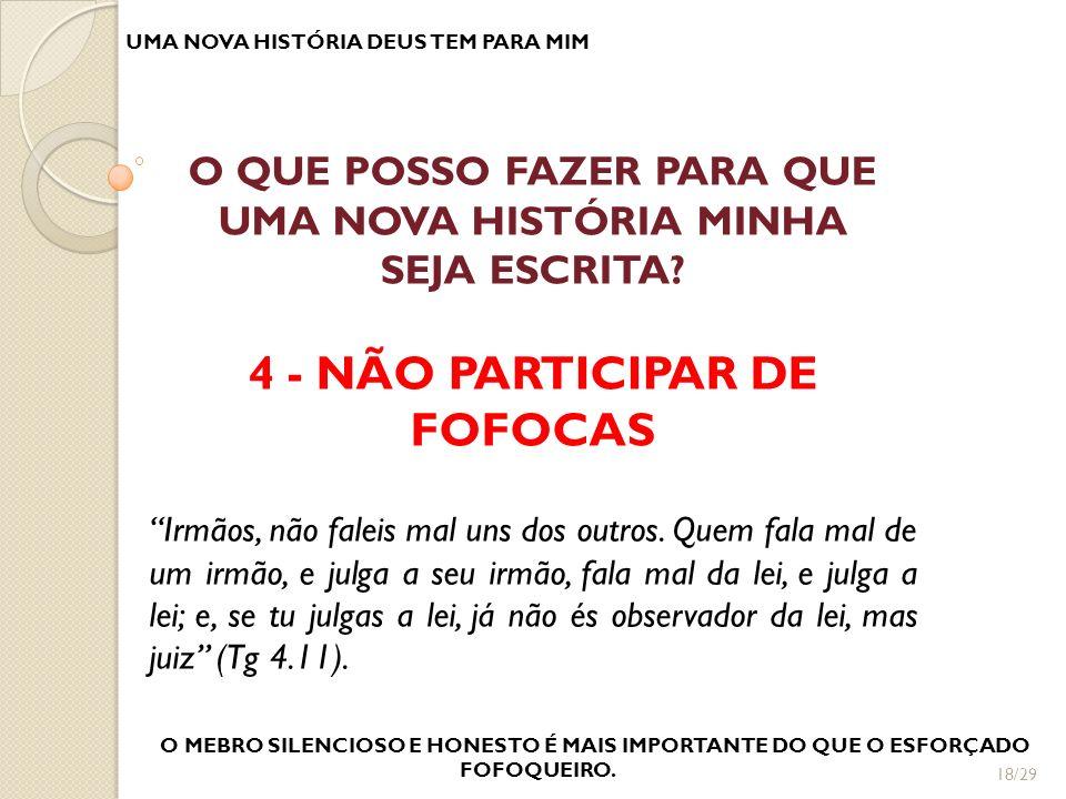 4 - NÃO PARTICIPAR DE FOFOCAS
