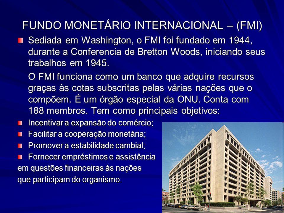 FUNDO MONETÁRIO INTERNACIONAL – (FMI)