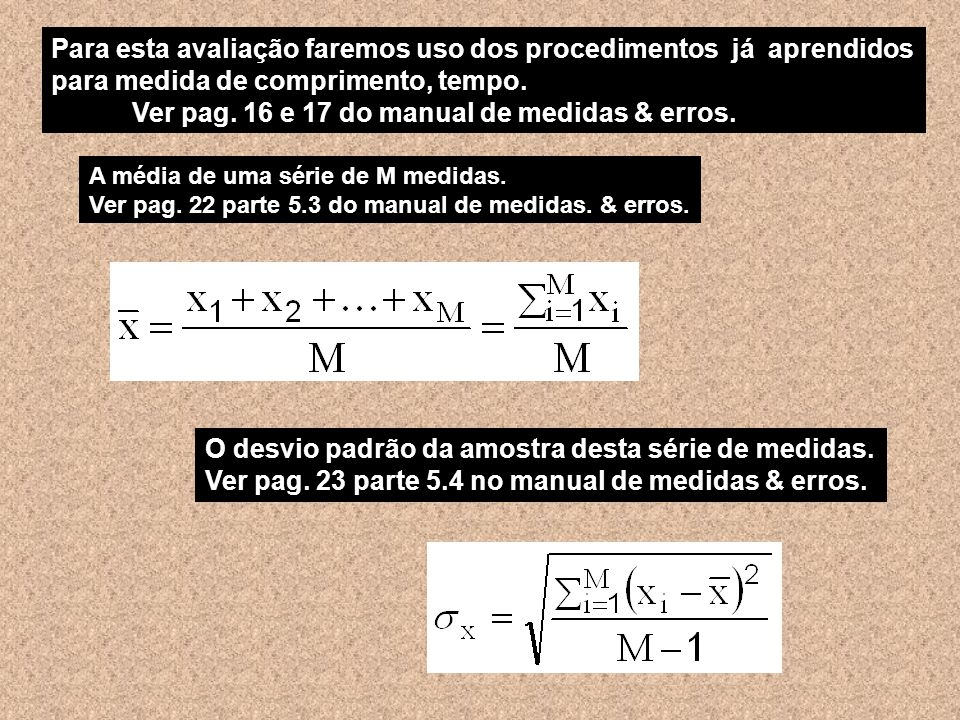 Ver pag. 16 e 17 do manual de medidas & erros.