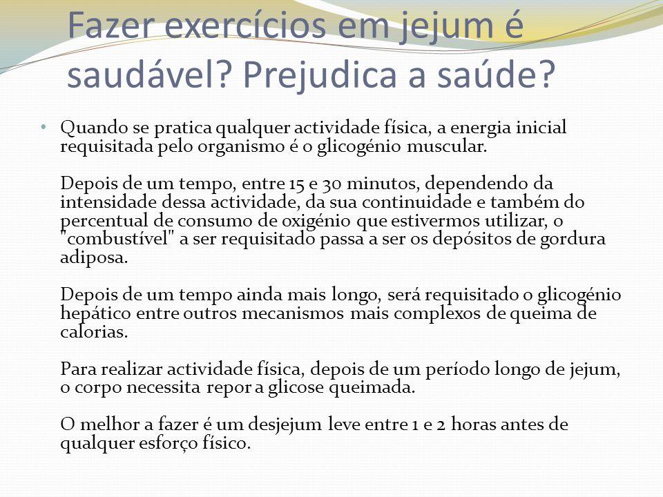 Fazer exercícios em jejum é saudável Prejudica a saúde