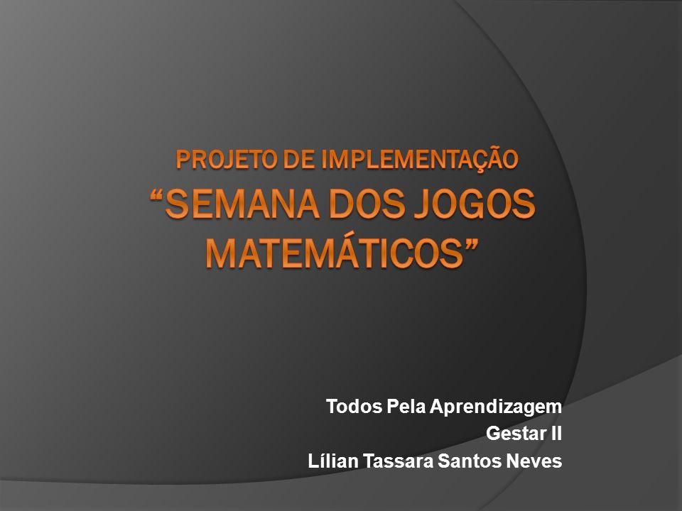 Projeto de Implementação Semana dos Jogos Matemáticos