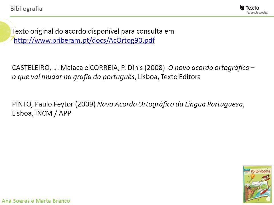 Bibliografia Texto original do acordo disponível para consulta em http://www.priberam.pt/docs/AcOrtog90.pdf.