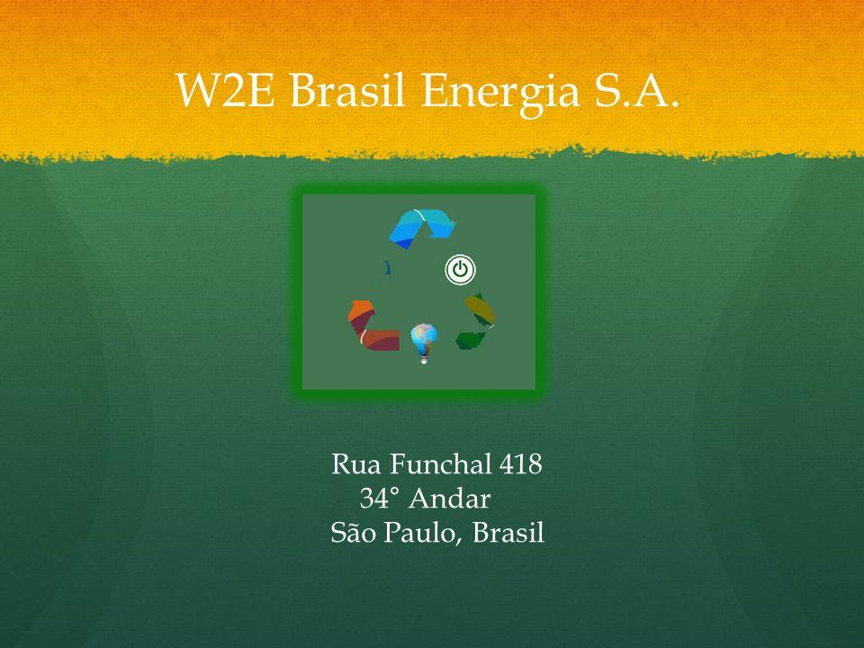 W2E Brasil Energia S.A. Rua Funchal 418 34° Andar São Paulo, Brasil