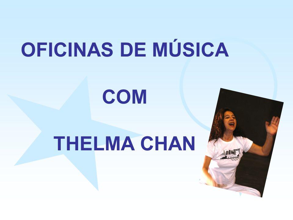 OFICINAS DE MÚSICA COM THELMA CHAN