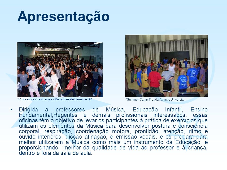 Apresentação *Summer Camp Florida Atlantic University. *Professores das Escolas Municipais de Barueri – SP.