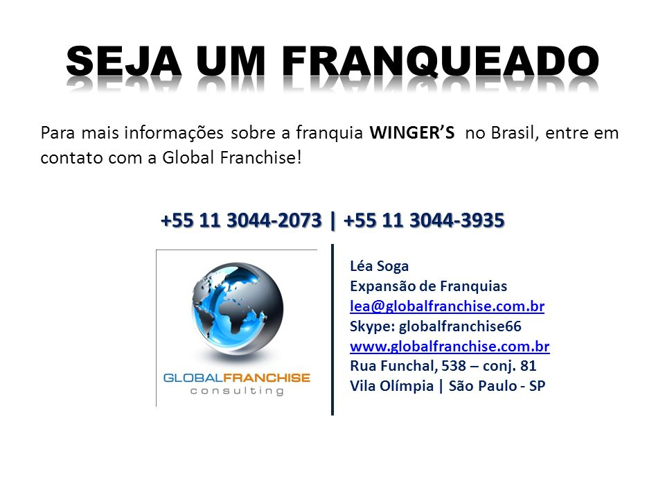 SEJA UM FRANQUEADO +55 11 3044-2073 | +55 11 3044-3935