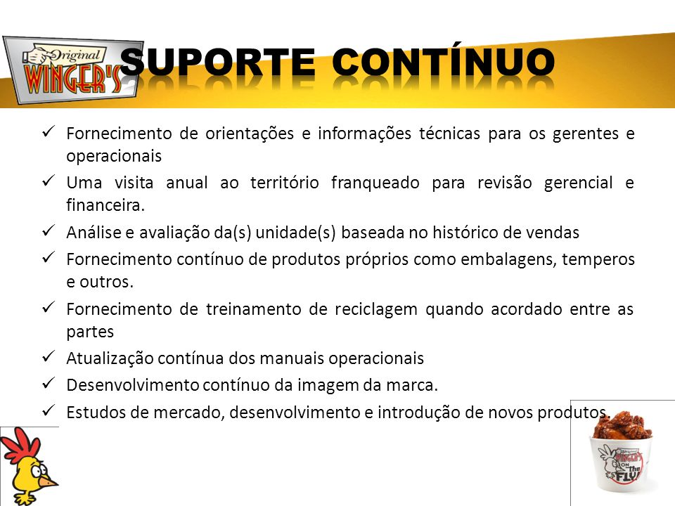 SUPORTE CONTÍNUO Fornecimento de orientações e informações técnicas para os gerentes e operacionais.