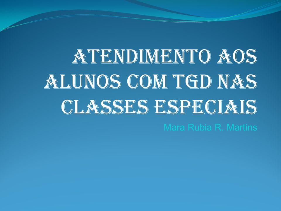 ATENDIMENTO AOS ALUNOS COM TGD NAS CLASSES ESPECIAIS