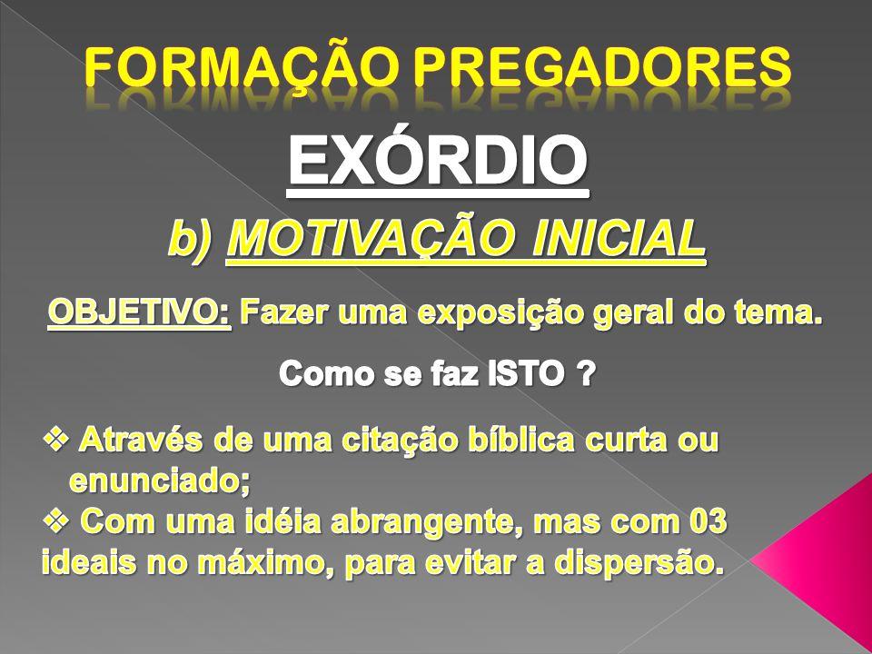 EXÓRDIO Formação Pregadores b) MOTIVAÇÃO INICIAL