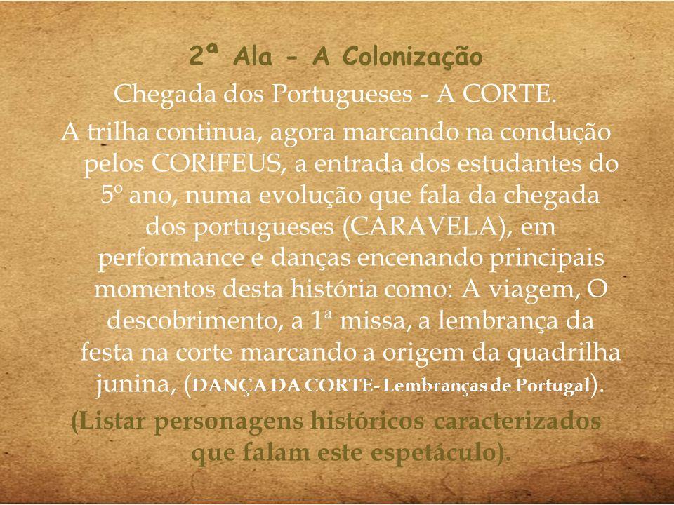 Chegada dos Portugueses - A CORTE.