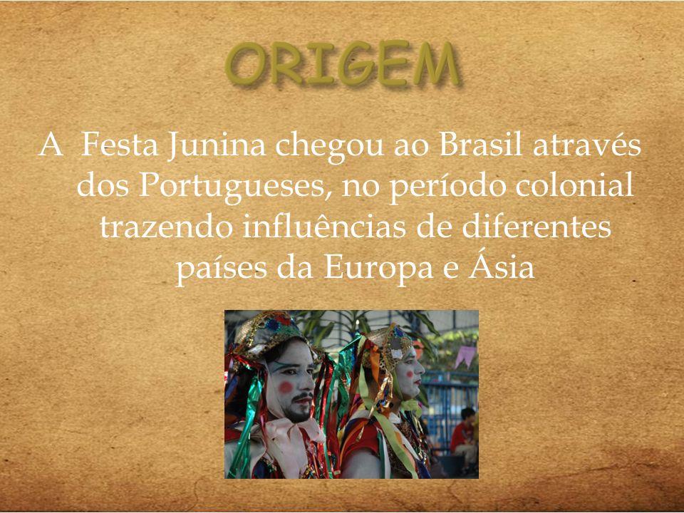 ORIGEM A Festa Junina chegou ao Brasil através dos Portugueses, no período colonial trazendo influências de diferentes países da Europa e Ásia.
