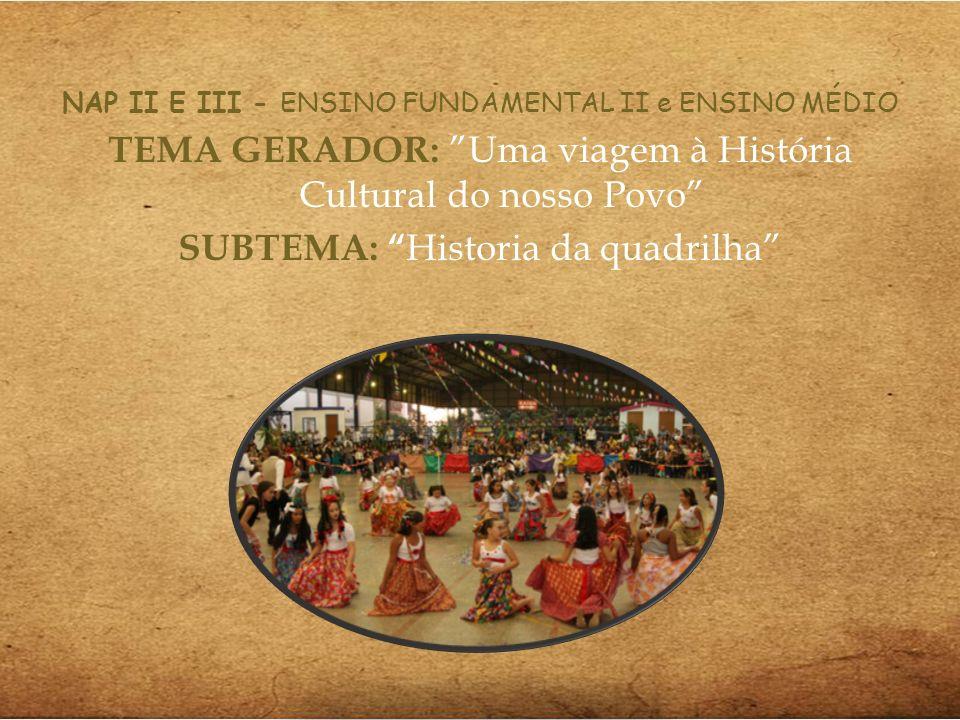 TEMA GERADOR: Uma viagem à História Cultural do nosso Povo