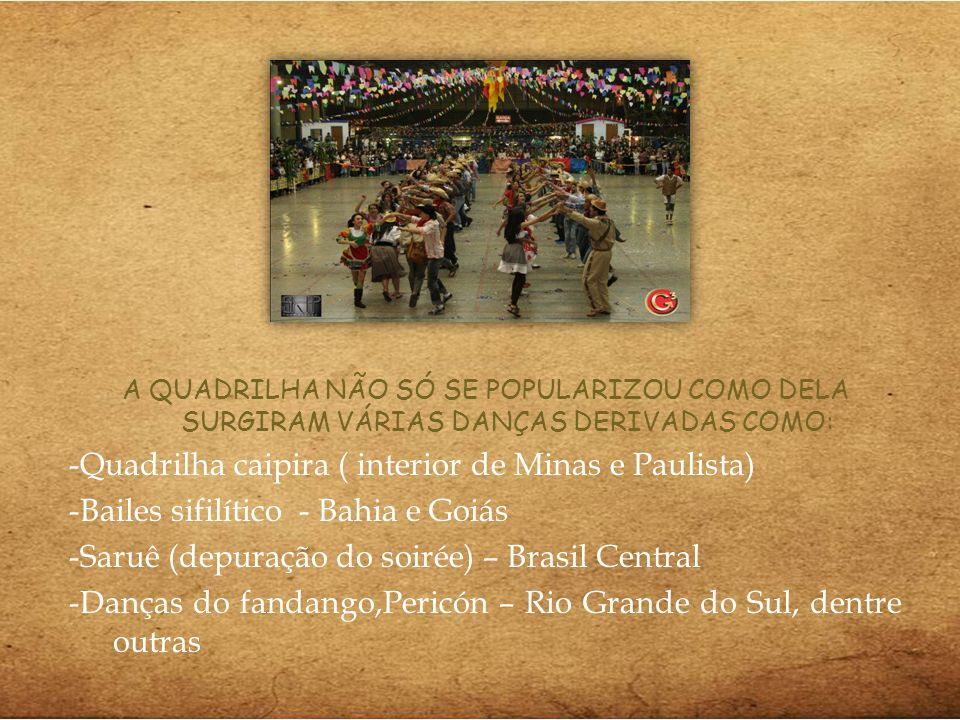 -Quadrilha caipira ( interior de Minas e Paulista)