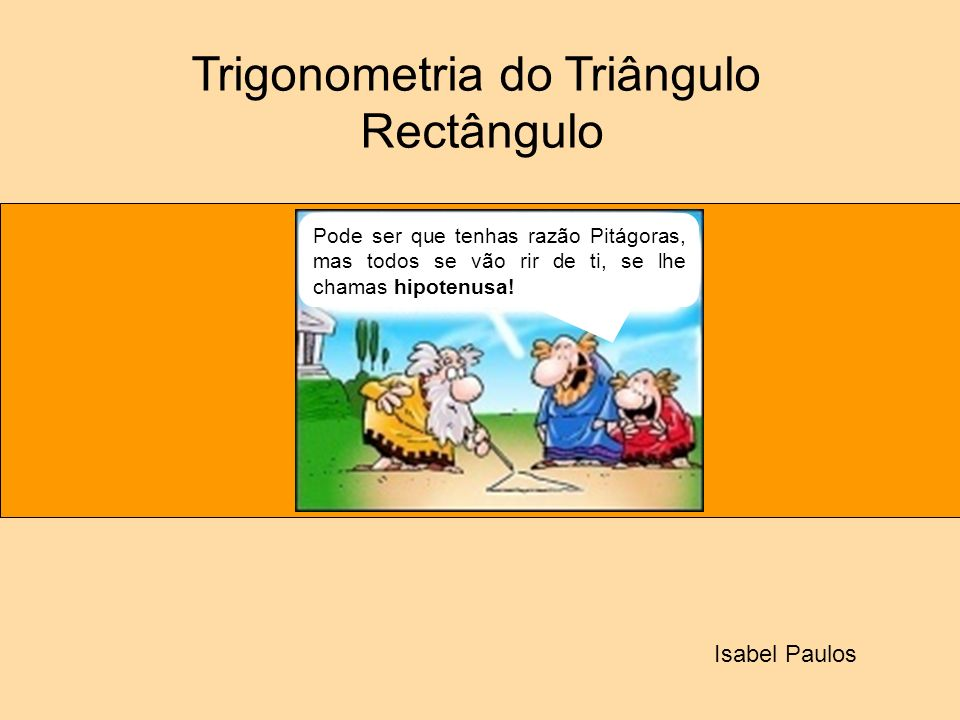 Trigonometria do Triângulo Rectângulo