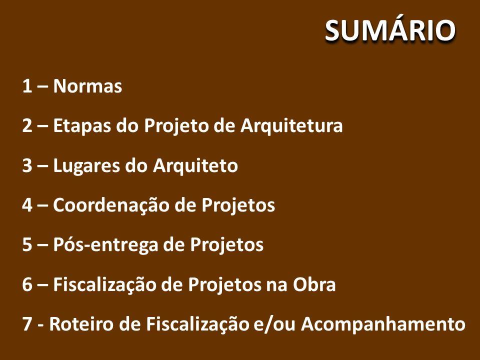 SUMÁRIO 1 – Normas 2 – Etapas do Projeto de Arquitetura