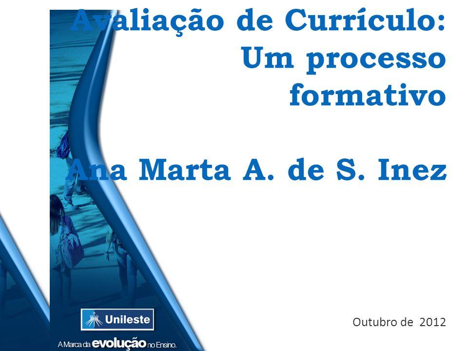 Avaliação de Currículo: Um processo formativo Ana Marta A. de S. Inez