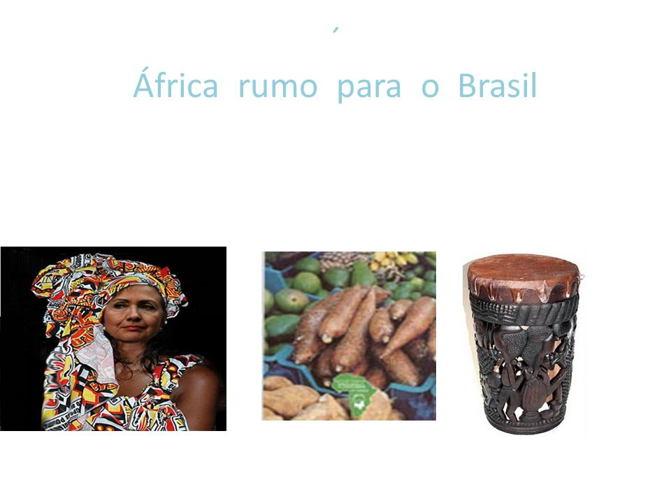 ´ África rumo para o Brasil