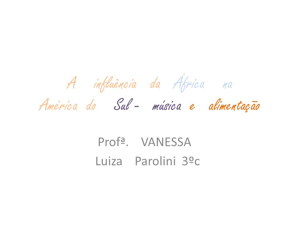 A influência da África na América do Sul - música e alimentação