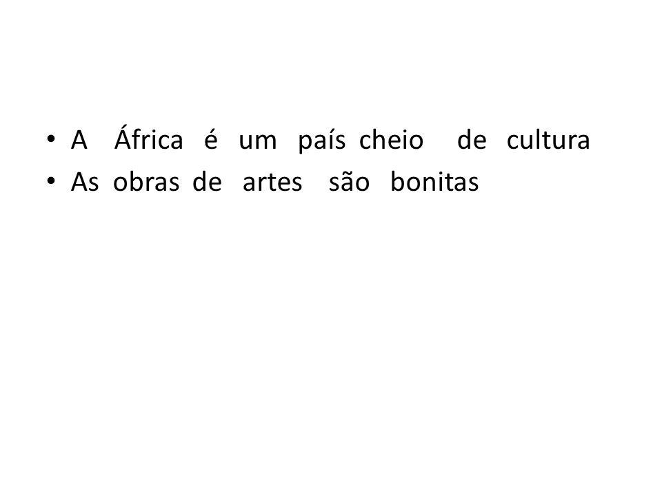 A África é um país cheio de cultura