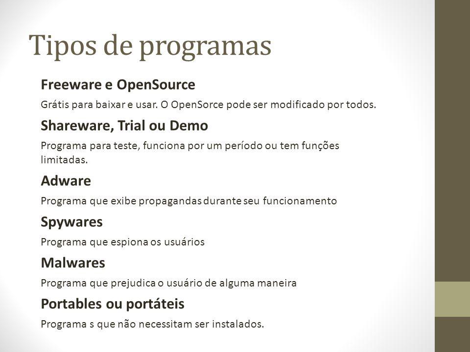 Tipos de programas Freeware e OpenSource Shareware, Trial ou Demo