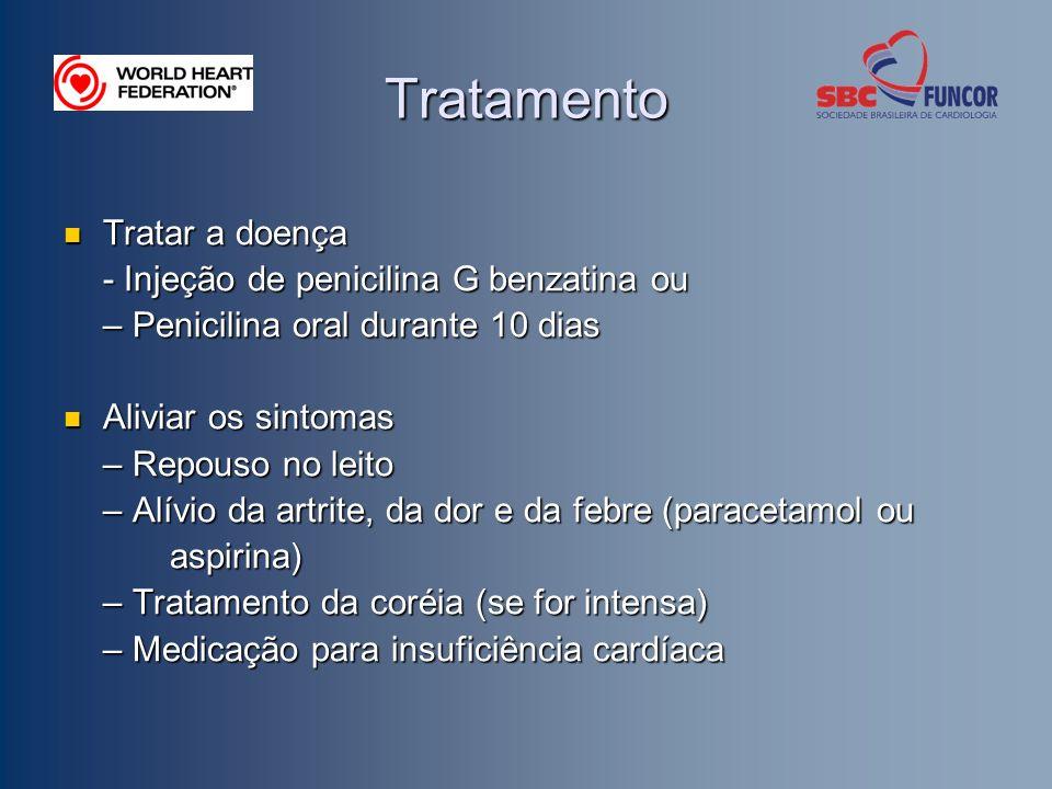 Tratamento Tratar a doença - Injeção de penicilina G benzatina ou