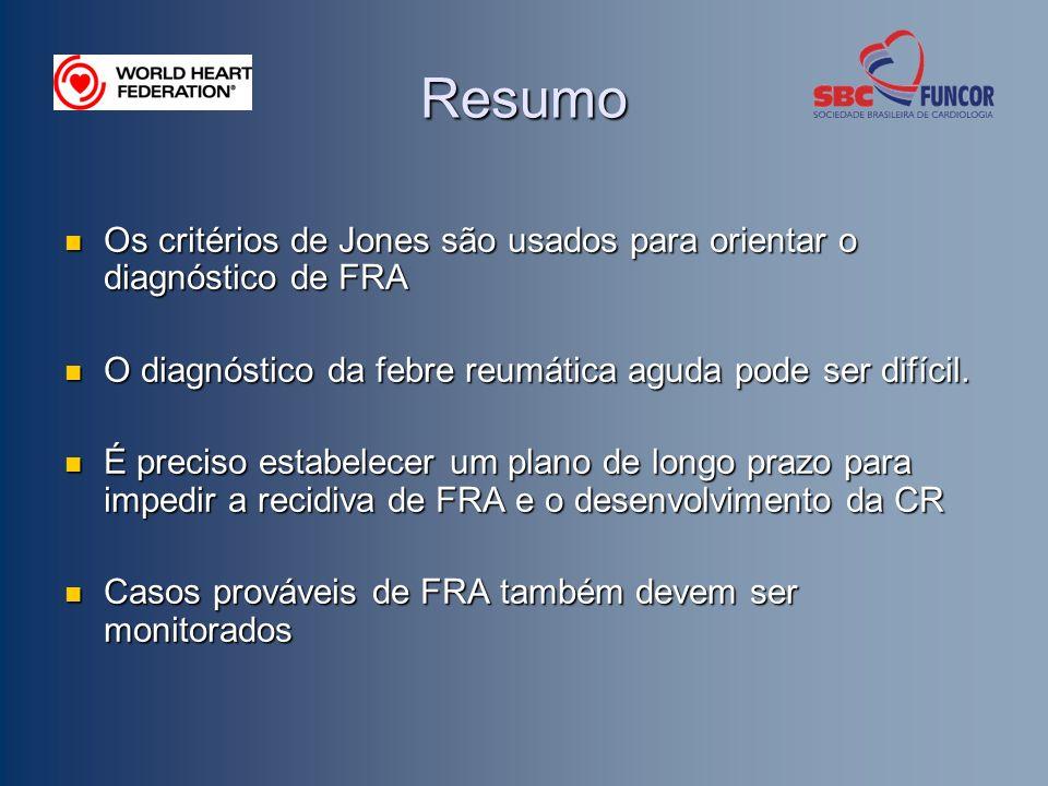 Resumo Os critérios de Jones são usados para orientar o diagnóstico de FRA. O diagnóstico da febre reumática aguda pode ser difícil.