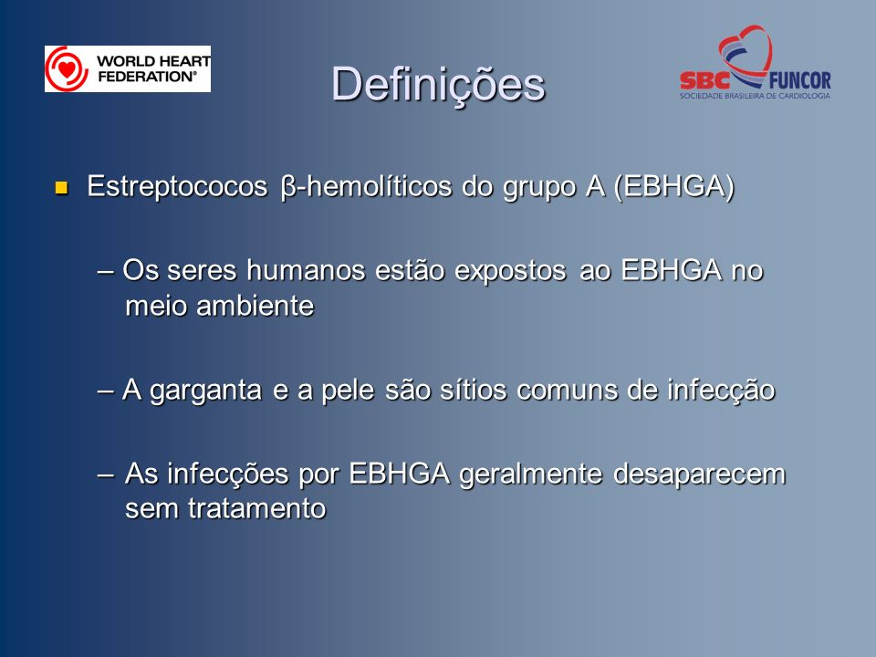 Definições Estreptococos β-hemolíticos do grupo A (EBHGA)