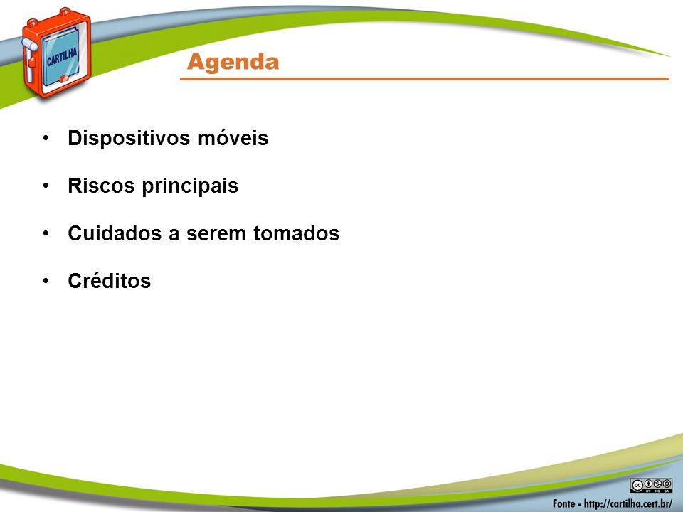 Agenda Dispositivos móveis Riscos principais Cuidados a serem tomados