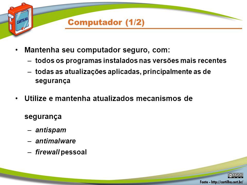 Computador (1/2) Mantenha seu computador seguro, com: