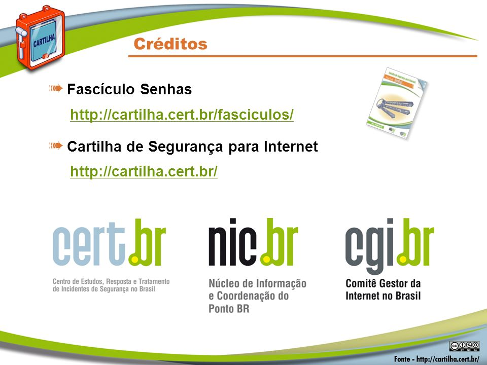 Créditos Fascículo Senhas http://cartilha.cert.br/fasciculos/